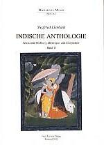 Indische Anthologie II. Klassische Dichtung übertragen und interpretiert von Siegfried Lienhard.