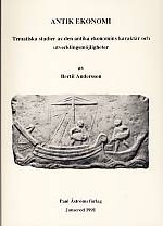 Antik ekonomi. Tematiska studier av den antika ekonomins karaktär och utvecklingsmöjligheter.