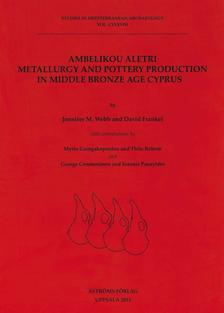 Ambelikou Aletri. Metallurgy and Pottery Production in Middle Bronze Age Cyprus.