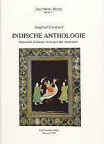 Indische Anthologie. Klassische Dichtung übertragen und interpretiert von Siegfried Lienhard.