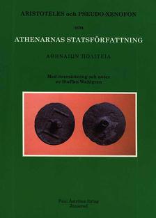 Om athenarnas statsförfattning. Athenaion Politeia.