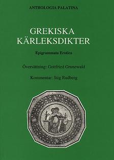 Anthologia Palatina. Bok V. Epigrammata erotica. Grekiska kärleksdikter.