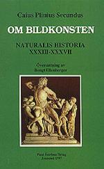 Om bildkonsten. Naturalis Historiae XXXIII-XXXVII.