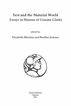 Text and the Material World. Essays in Honour of Graeme Clarke.